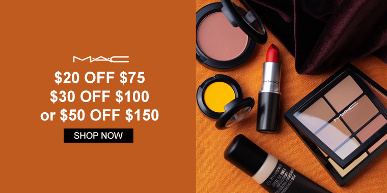 MAC Cosmetics: $20 OFF $75, $30 OFF $100 or $50 OFF $150