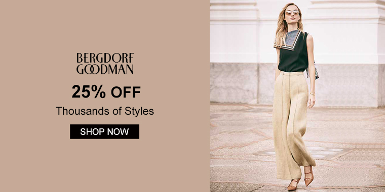 Bergdorf Goodman: 25% OFF Thousands of Styles