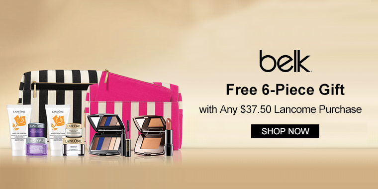 Belk: Free 6-Piece Gift with Any $37.50 Lancome Purchase