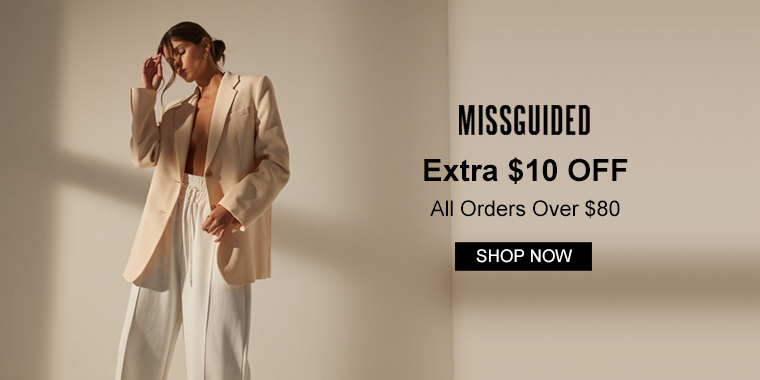 Missguided US&CA: Extra $10 OFF All Orders Over $80