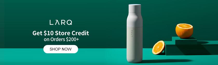LARQ: Get $10 Store Credit on Orders $200+